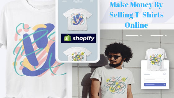 make money selling t shirts online