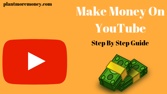 How To Make Money On YouTube (StepbyStep Guide)