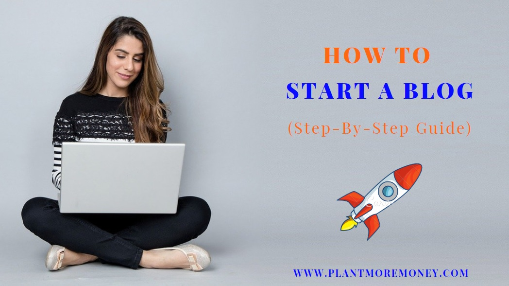 How To Start A Blog In 2021 And Make Money (Step-by-Step Guide)