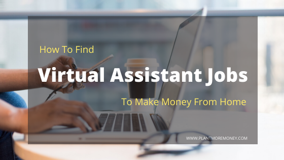How To Find Virtual Assistant Jobs [Work From Home]