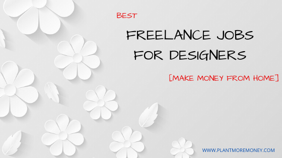 7 Best Freelance Jobs For Designers [Make Money From Home]