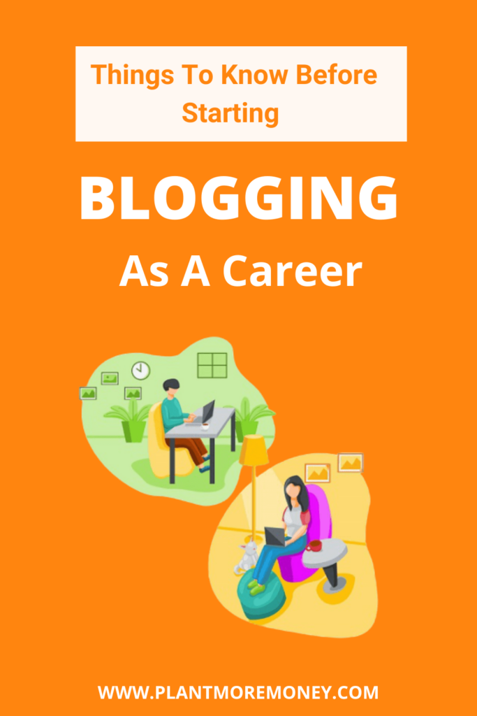 Things To Know Before Starting a career in Blogging