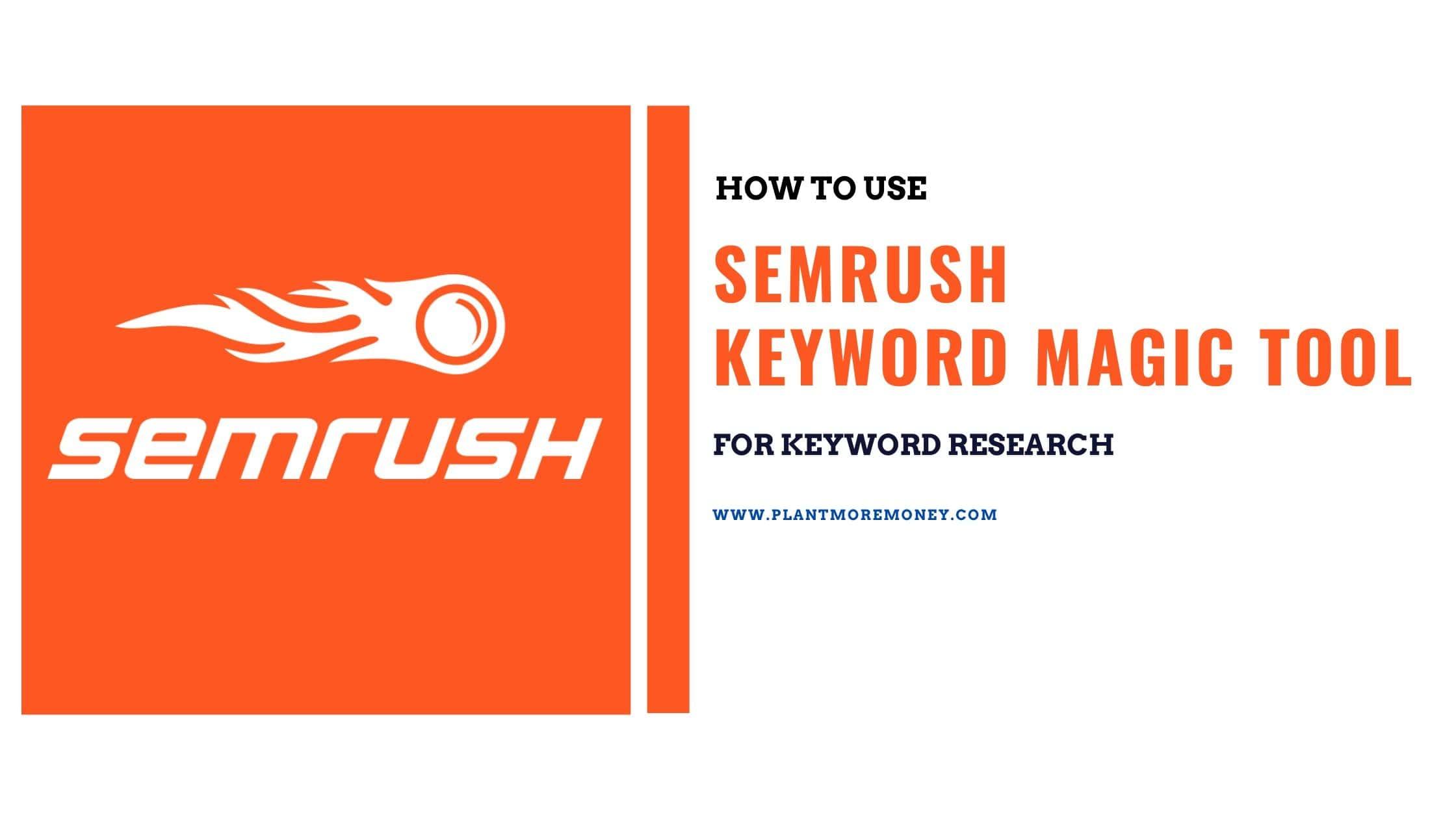 SEMrush keyword magic tool for keyword research