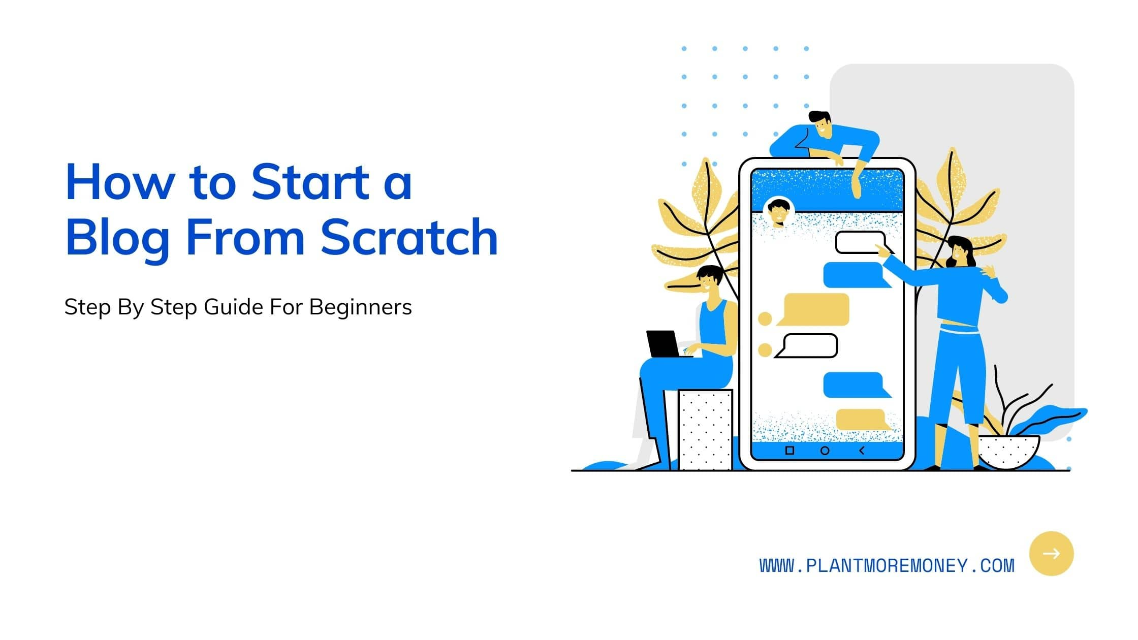 How to Start a Blog from Scratch in 2021 and Make Money (Begginer Guide)