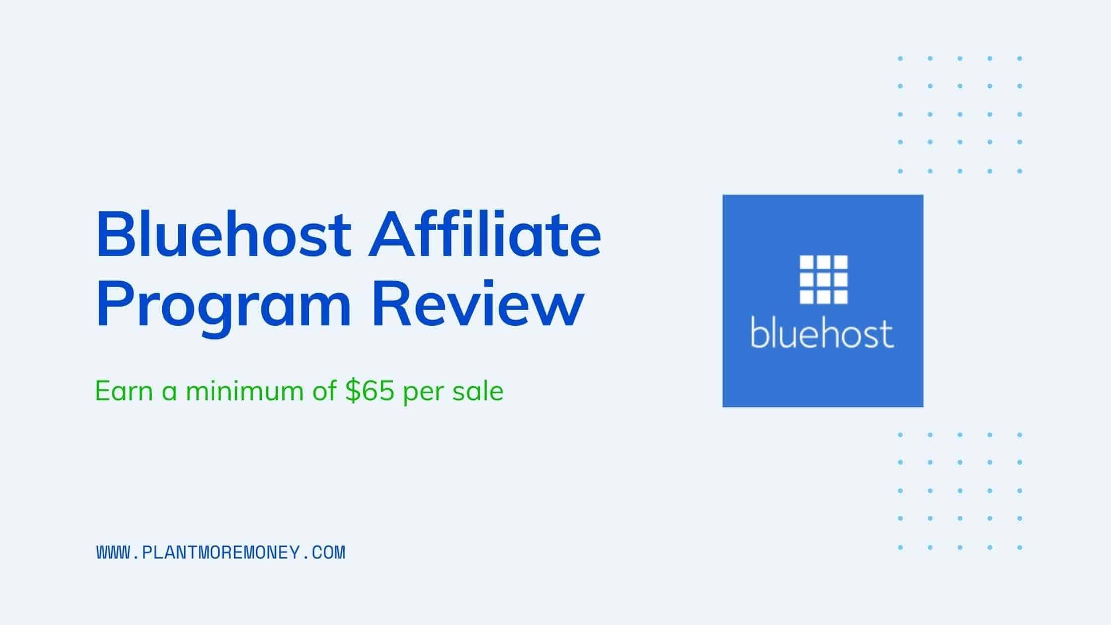 Bluehost affiliate program Review: Earn Minimum $65 Per Sale