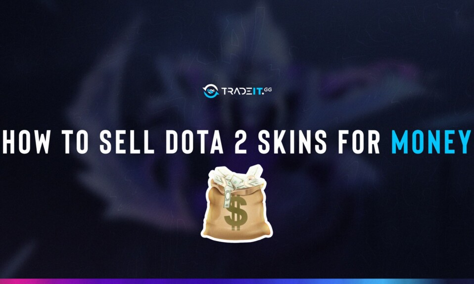 how to sell dota 2 skins for money