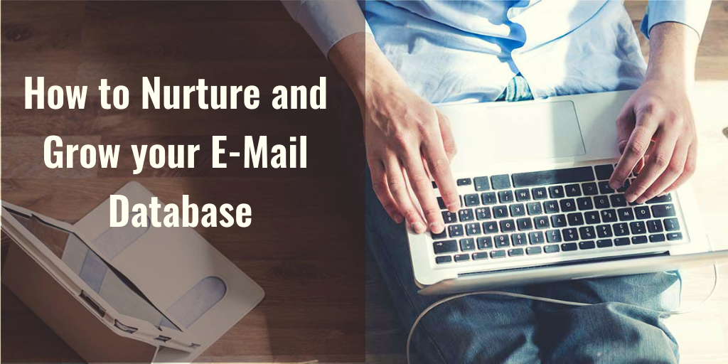 How to Nurture and Grow your E-Mail Database
