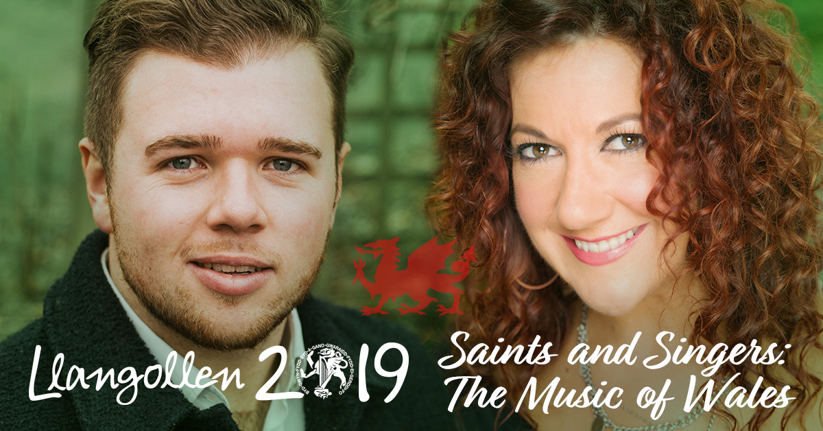 Llangollen 2019 – Saints and Singers : The Music of Wales