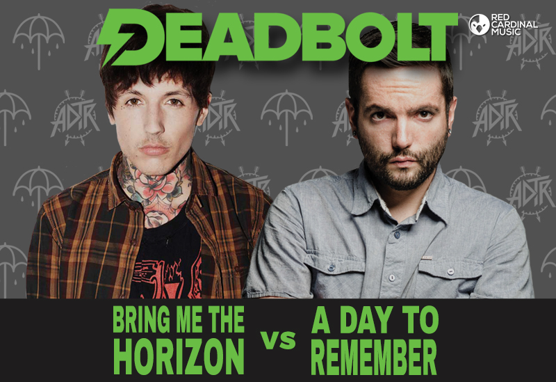 Deadbolt Bring Me The Horizon A Day To Remember Manchester - Red Cardinal Music