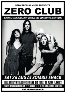 Zero Club August 2017 Zombie Shack Manchester Grunge 90s alternative riot grrrl geek rock red cardinal music