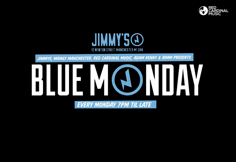 Blue Monday Launch - Jimmy's Manchester - Red Cardinal Music