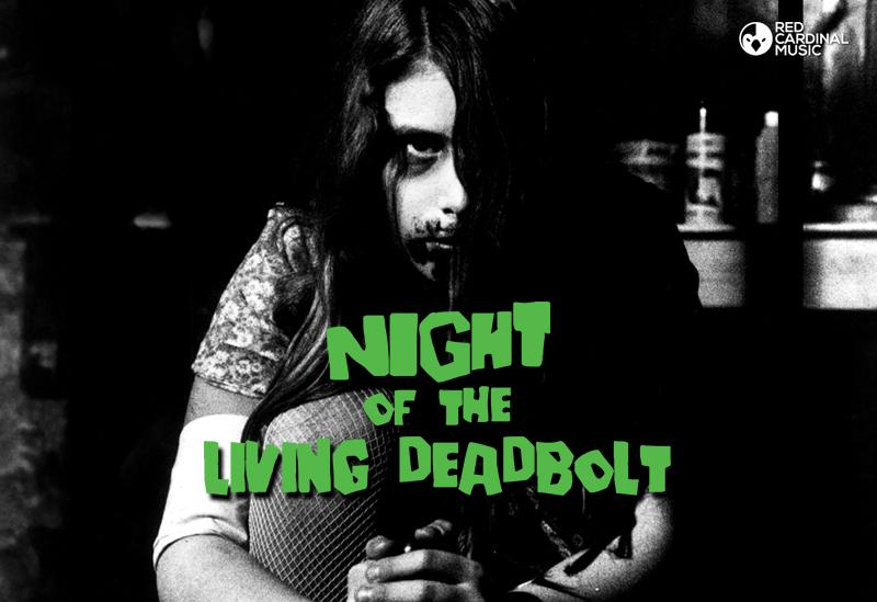 Night Of The Living Deadbolt - Red Cardinal Music