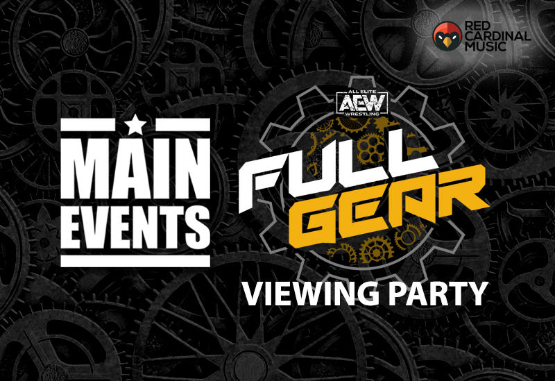 Main Events - AEW Full Gear Viewing Party 2019 - Red Cardinal Music