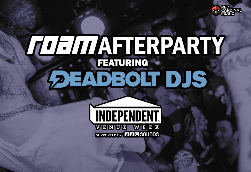 Roam Afterparty - Independent Venue Week 2020 - Deadbolt - Phase One Liverpool - Red Cardinal Music