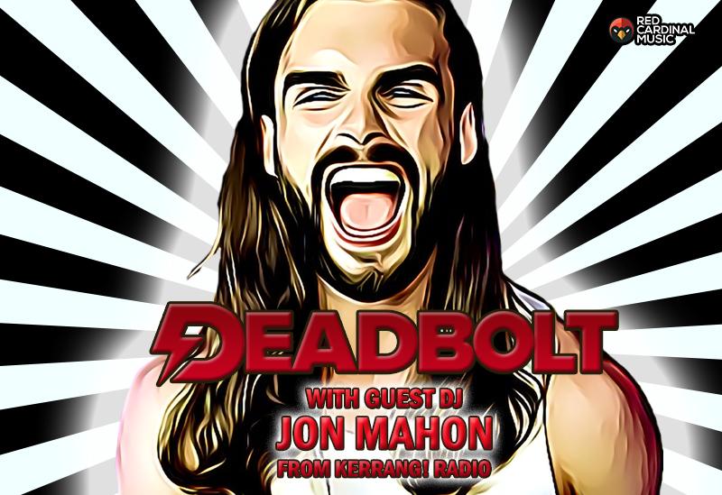 Deadbolt Liverpool - DJ Jon Mahon Kerrang Radio - Feb 2020 - The Shipping Forecast - Red Cardinal Music