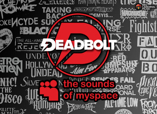 Deadbolt Sounds of Myspace Playlist - MySpace Music - Red Cardinal Music