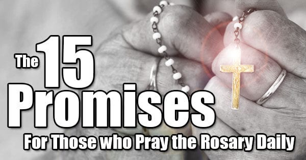 15 Promises of reciting the Holy Rosary