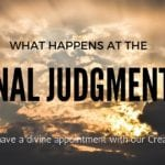 Blog Topic: Reflection on the Mysteries of Faith - Final Judgement