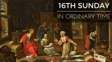 Newsletter: 21st July 2019 - 16th Sunday in Ordinary Time Year C