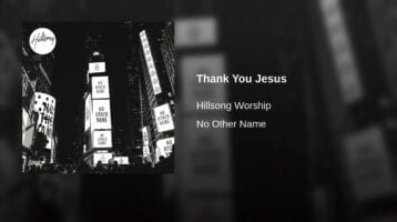 Hymn for Today:  Thank You Jesus- Hillsong Worship