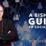 Bishop Barron: Where the Church Can Play a Role in Today's Social Media