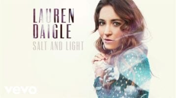 Hymn for Today:  Lyrics - Lauren Daigle - Salt & Light