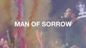 Hymn for Today:  Lyrics - Hillsong Live  - Man Of Sorrows