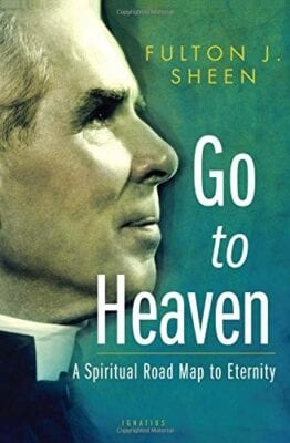 "Bishop Fulton Sheen - ""Go to Heaven"""