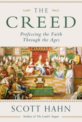 THE CREED:PROFESSING THE FAITH THROUGH THE AGES