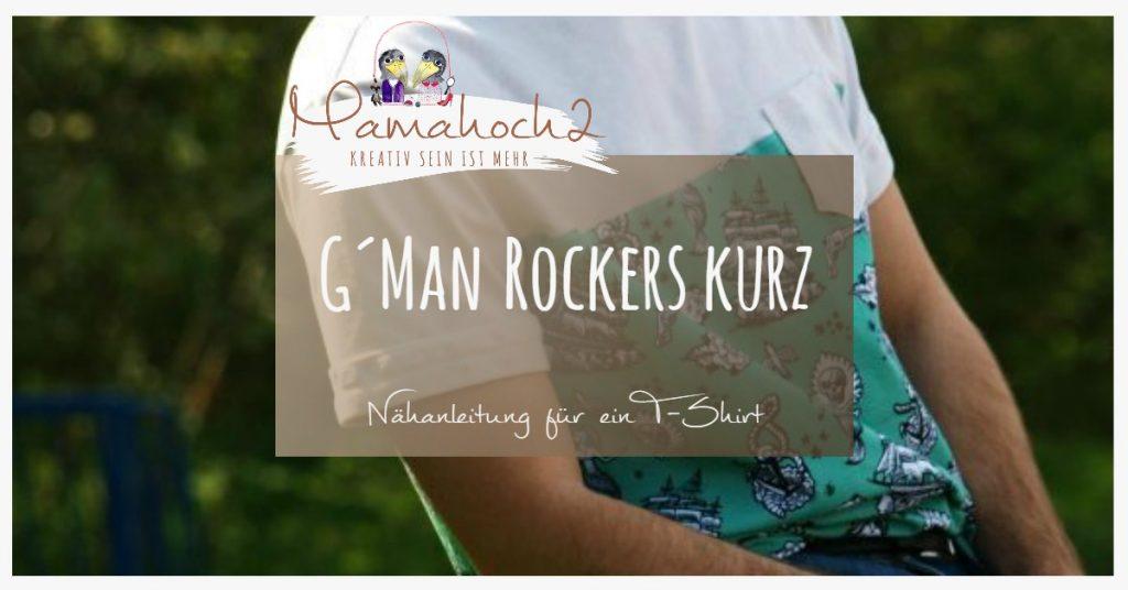 """Gratis Schnittmuster T-Shirt für Männer """"G'MAN ROCKERS KURZ"""" (S-XXL) von Mamahoch2"""