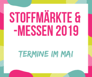 Stoffmärkte & -messen 2019 mai
