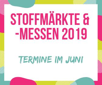 Stoffmärkte im Sommer – Im Juni 2019 Stoffe & Nähzubehör kaufen