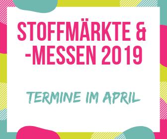 Stoffmärkte im April – Bei frühlingshaften Temperaturen Stoffmessen & -märkte besuchen
