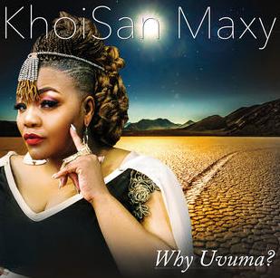 Photo of KhoiSan Maxy Releases Why Uvuma Album