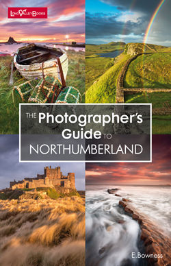 The Photographers Guide to Northumberland - a photography location guide book