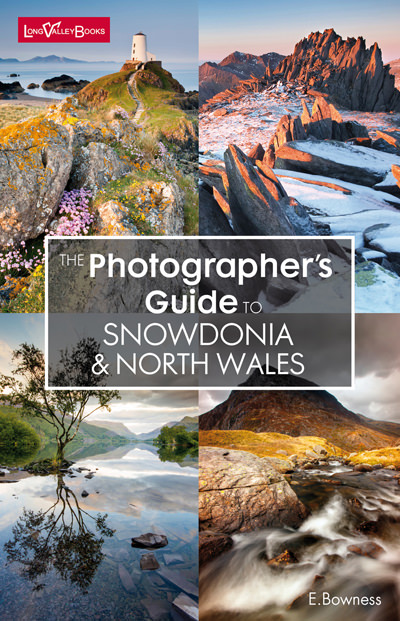 The Photographer's Guide to Snowdonia & North Wales - a photography location guide book
