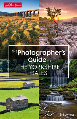 The Photographers Guide to The Yorkshire Dales - a photography location guide book