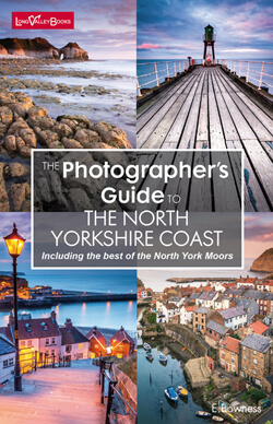 The Photographers Guide to The North Yorkshire Coast including the North York Moors - a photography location guide book
