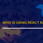 Who is using React Native?
