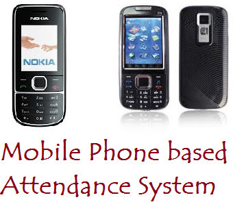 Mobile Phone based Attendance System