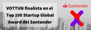 Vottun finalista top 100 startups global award santander