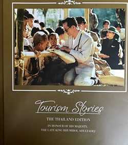 Tourism Stories: THE KINGDOM OF THAILAND EDITION IN HONOUR OF HIS MAJESTY, THE LATE KING BHUMIBOL ADULYADEJ (2018)