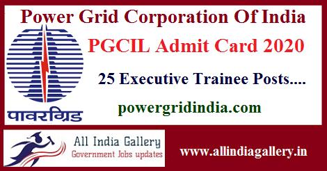PGCIL Executive Trainee Admit Card 2020