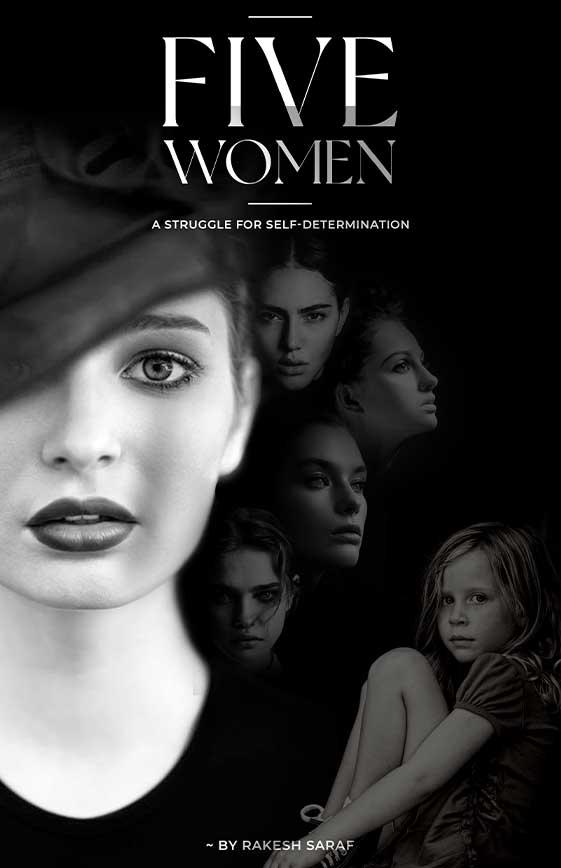 FIVE WOMEN - A STRUGGLE FOR SELF-DETERMINATION