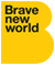 Brave New World | Advertising | Integrated Communications | Branding | Digital |Social Media
