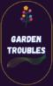 Garden Troubles