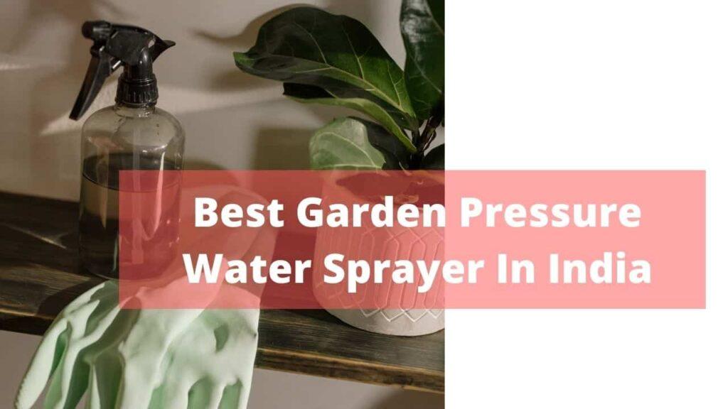 Best Garden Sprayer India - Pressure Spray Bottle
