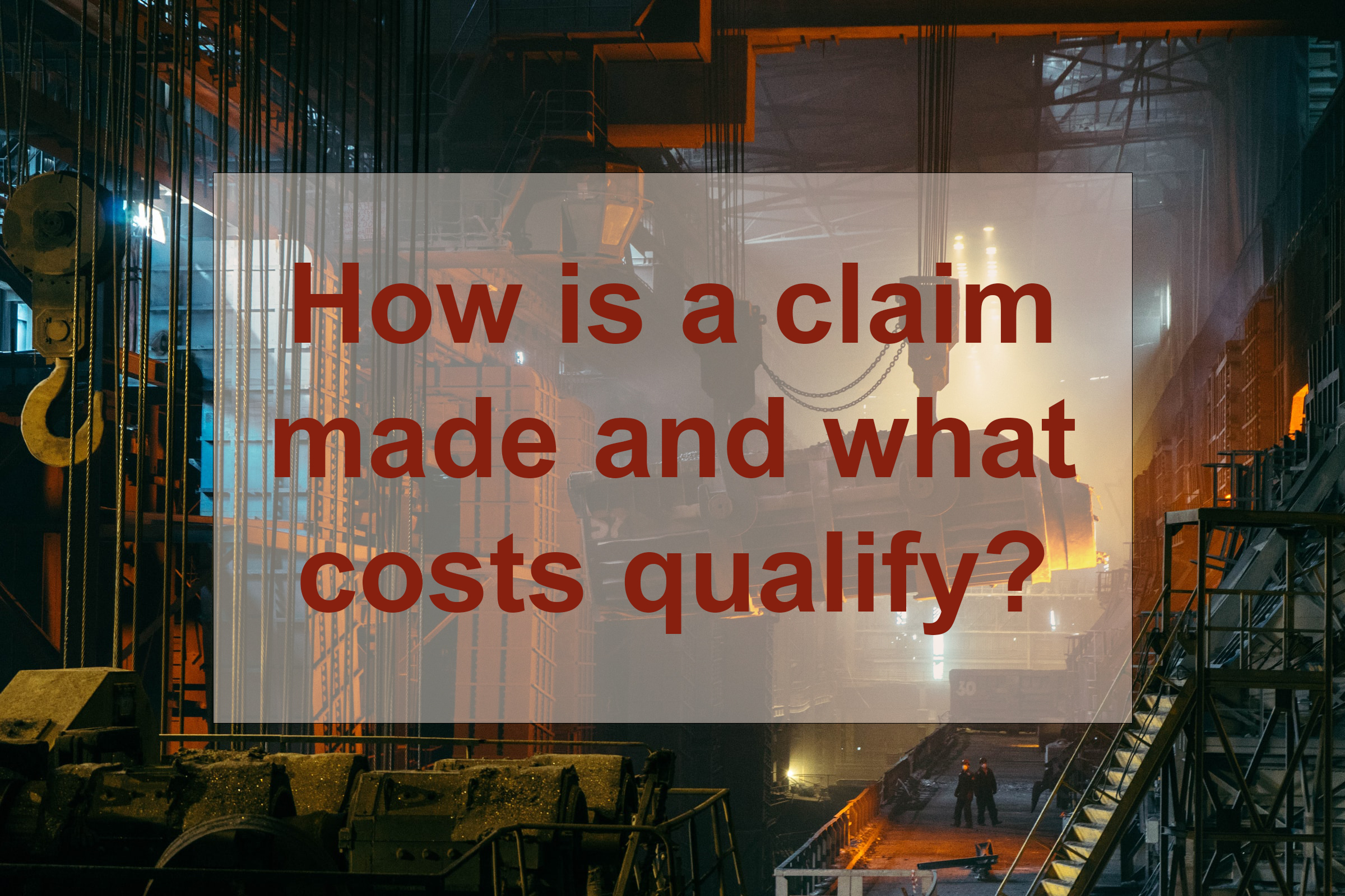 How is a claim made and what costs qualify for R&D?