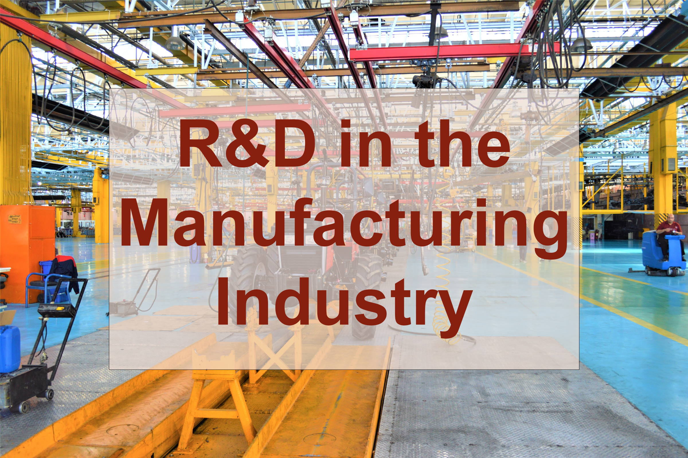 R&D in the Manufacturing Industry