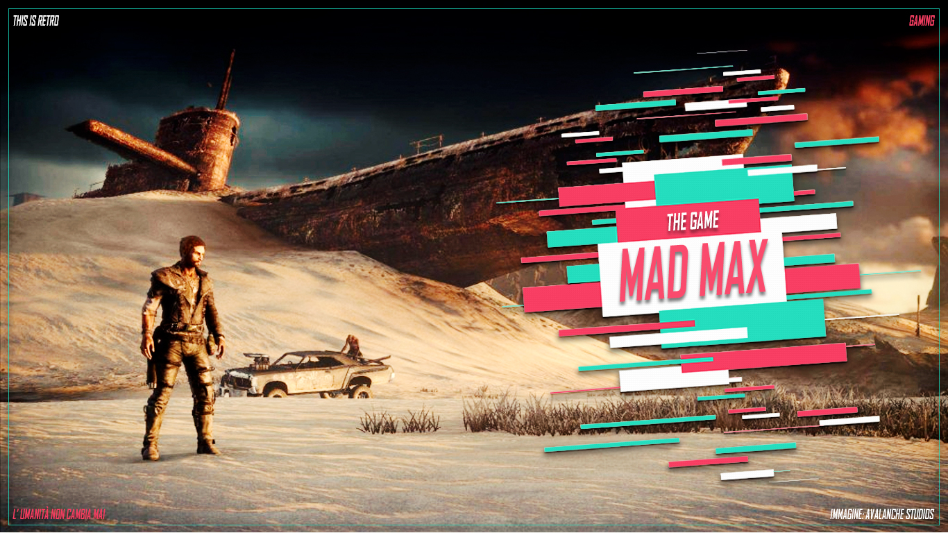 mad max, avalanche games, 2016, recensione, review